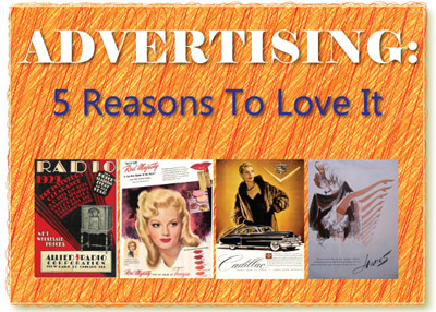 Advertising: 5 Reasons To Love It