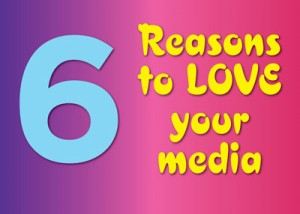 Its time to love your media